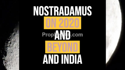Prophecies of Nostradamus on 2020 and Beyond and India