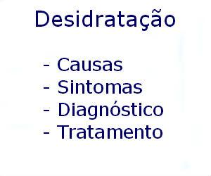 Desidratação causas sintomas diagnóstico tratamento prevenção
