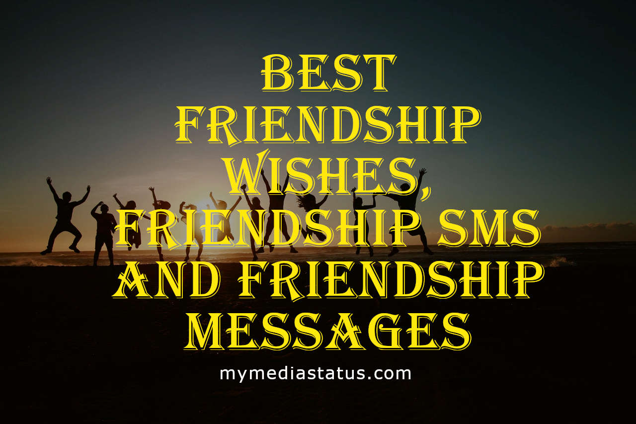 Best Friendship Wishes, Friendship SMS and Friendship Messages