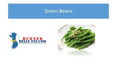 Green Beans- Belly fat diet recipes