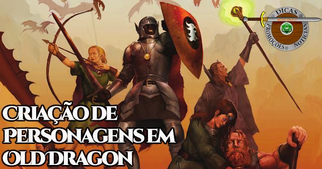 Criar Personagens em Old Dragon