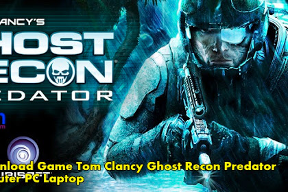 How to Free Download and Install Game Tom Clancy Ghost Recon Predator on Computer Laptop