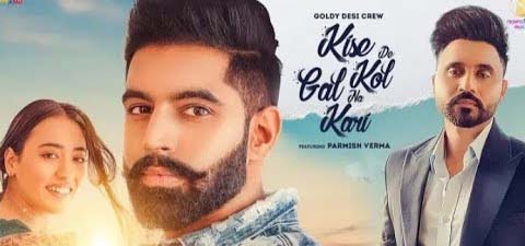 Kise De Kol Gal Na Kari Lyrics - Goldy Desi Crew | Parmish Verma