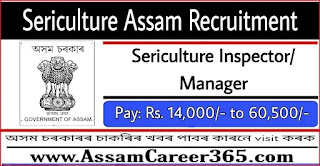Sericulture Assam Recruitment 2021 - 13 Sericulture Inspector/Manager Vacancy