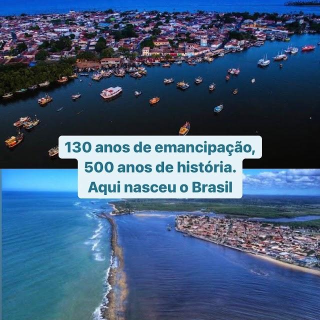 Eu já existia antes do Brasil, Porto Seguro completa 130 anos de emancipação.