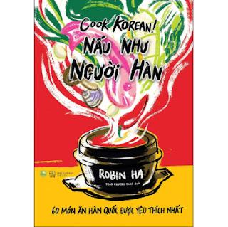 Cook Korean! Nấu Như Người Hàn - 60 Món Ăn Hàn Quốc Được Yêu Thích Nhất ebook PDF-EPUB-AWZ3-PRC-MOBI