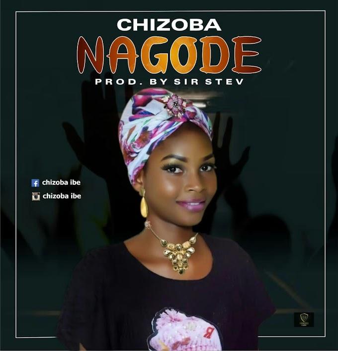 Chizoba – Nagode | Prod. By Sir Stev