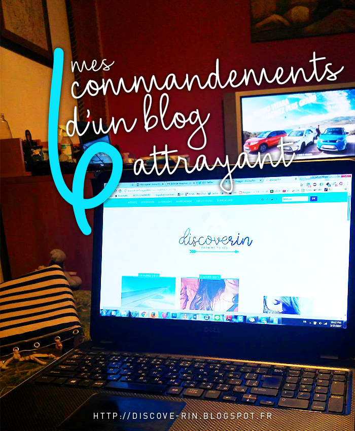 Mes 6 commandements d'un blog attrayant