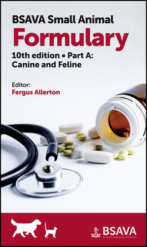 BSAVA Small Animal Formulary, 10th edition - Part A Canine and Feline  - WWW.VETBOOKSTORE.COM