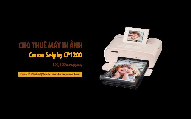 cho thuê máy in ảnh canon selphy cp1200