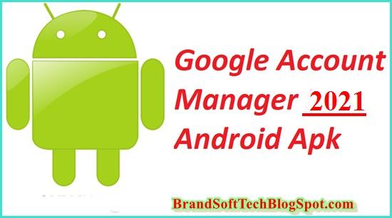 Google Account Manager APK 2021