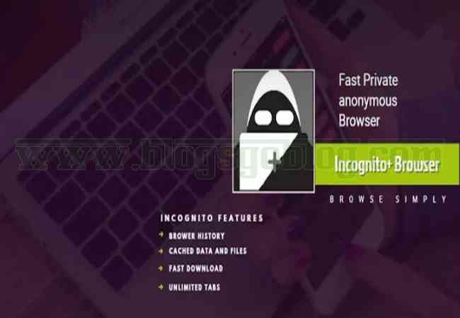 Incognito+ Pro Fast Private Anonymous Browser v105 Apk Gratis Terbaru
