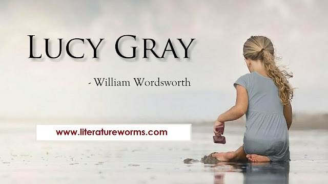 Summary of Lucy Gray by William Wordsworth.