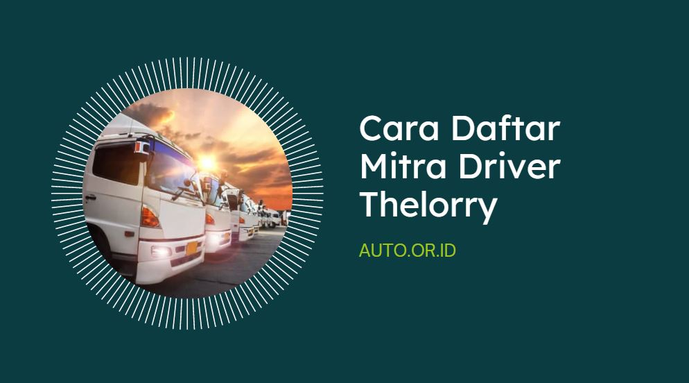 panduan daftar driver mitra thelorry