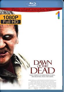 El amanecer de los muertos (Dawn of the Dead) (2004) [1080p BRrip] [Latino-Inglés] [LaPipiotaHD]