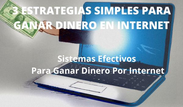 Estrategias para ganar dinero en internet
