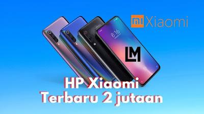 HP Xiaomi Terbaru 2 jutaan