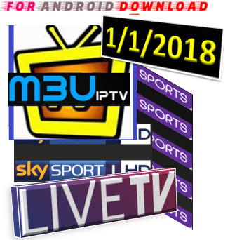 Download SPORTS UK/USA M3U LINK 1-1-2018 [Premium] IPTV  Watch Free Cable LiveTV,Movies,Sports on Android,PC or Other Device.  Watch LiveTV Premium Cable Channel, Movies Channel On Android,Kodi,Vlc.