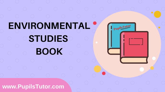 Environmental Studies Book in English Medium Free Download PDF for B.Ed 1st And 2nd Year / All Semesters And All Courses - www.PupilsTutor.Com