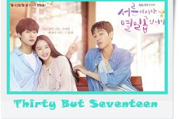 Sinopsis Film Drama Korea Thirty But Seventeen atau Still 17 Episode Lengkap 1-40
