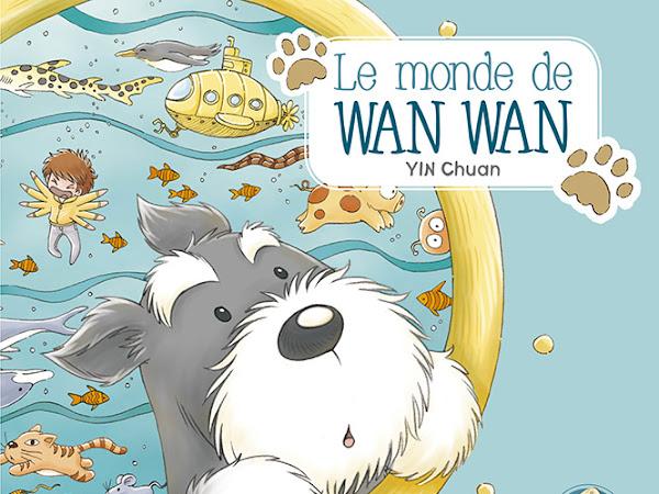 Le monde de Wan wan, tome 1 - Yin Chuan