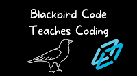 Blackbird Code - Overview and First Impressions from My Students