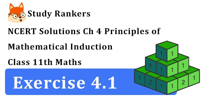 NCERT Solutions for Class 11 Maths Chapter 4 Principle of Mathematical Induction Exercise 4.1
