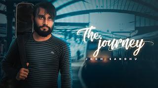 The Journey – Jodh Sandhu Punjabi Video Download