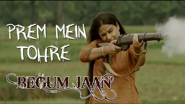 Prem Mein Tohre Lyrics - Begum Jaan | Asha Bhosle