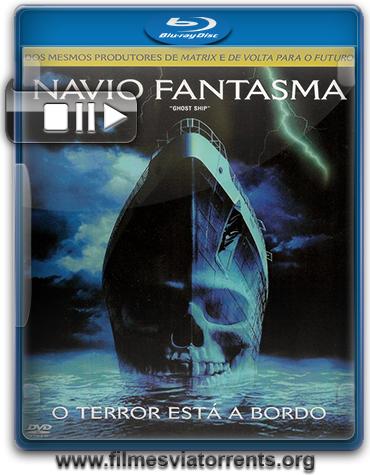 Navio Fantasma Torrent – BluRay Rip 720p e 1080p Dublado (2002)