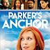 Sinopsis Film Parker's Anchor (2017)