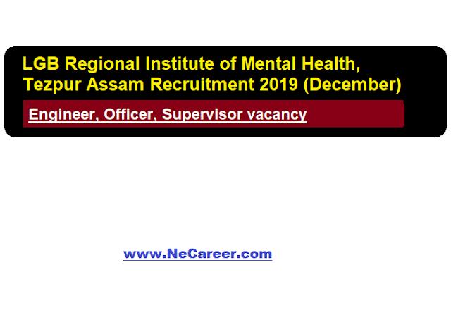 LGBRIMH, Tezpur Recruitment 2019 (December)
