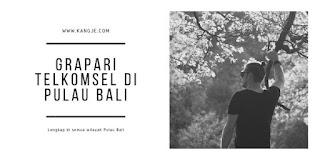 Daftar Lokasi GraPARI Telkomsel Di Pulau Bali Lengkap