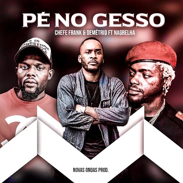 Chefe Frank Demétrio feat Nagrelha - Pé No Gesso (Afro Trap)