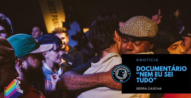 """Documentário """"Nem Eu Sei Tudo"""" registra a força da cultura Hip Hop na Serra Gaúcha"""