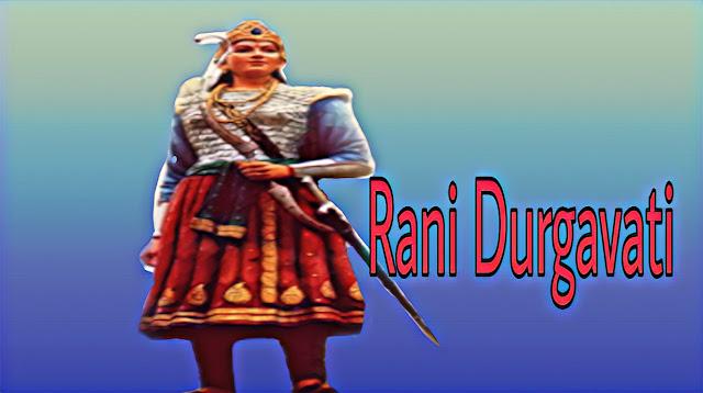 rani durgavati jivni aur itihas , rani durgavati biography and history in hindi, रानी दुर्गावती पर निबंध