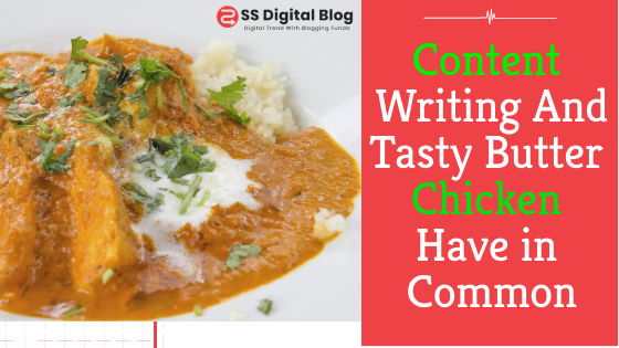 What Content Writing and Tasty Butter Chicken Have in Common