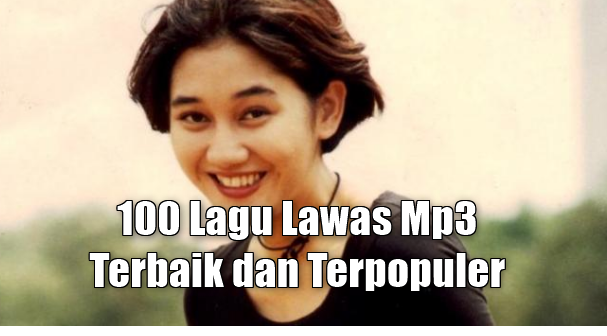 100 Kumpulan Lagu Pop Lawas Mp3 Terbaik dan Terpopuler