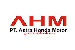 Lowongan Kerja Paling Baru PT Astra Honda Motor 2018