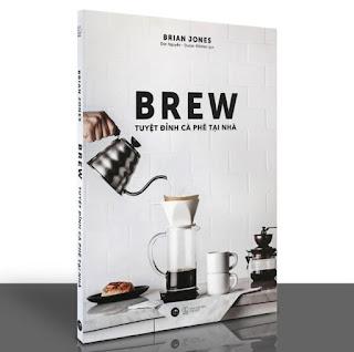 Sách - Brew - Tuyệt Đỉnh Cà Phê Tại Nhà ebook PDF-EPUB-AWZ3-PRC-MOBI