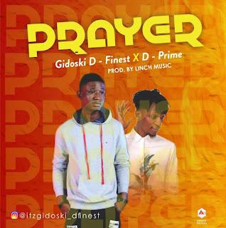 Gidoski D'finest ft D prime - prayer