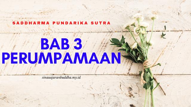 Saddharma Pundarika Sutra - BAB 3 Perumpamaan