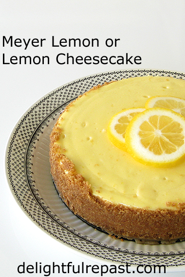 Meyer Lemon Cheesecake - or Other Lemon Cheesecake / www.delightfulrepast.com