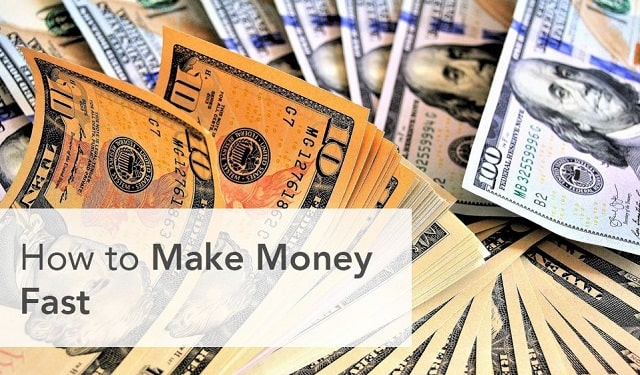 how to make a lot of money fast ways earn quick cash