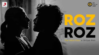 रोज़ रोज़ Roz Roz Lyrics In Hindi - The Yellow Diary