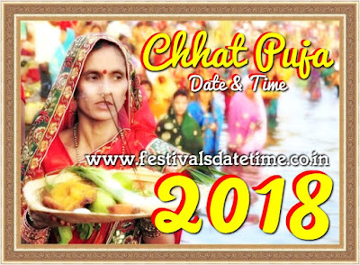 2018 Chhat Puja Dates in India, छठ पूजा 2018 तारीख और समय