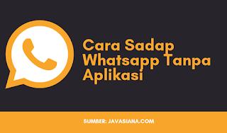 Cara Menyadap Whatsapp Tanpa Aplikasi Apapun
