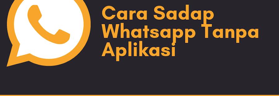 (100% Work) Cara Menyadap Whatsapp Seseorang Tanpa Aplikasi Apapun