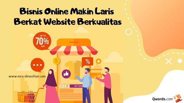 Bisnis Online Makin Laris Berkat Website Berkualitas