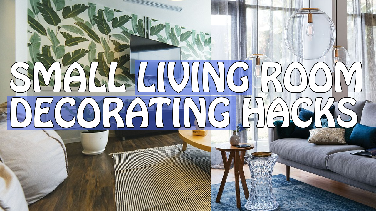 Small Living Room Decorating Hacks You Need to Try